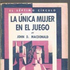 Libros de segunda mano: JOHN D. MACDONAL. LA UNICA MUJER EN EL JUEGO. EL SEPTIMO CIRCULO Nº 228 EMECE EDITORES. Lote 103916035