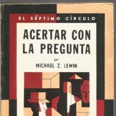 Libros de segunda mano: MICHAEL Z. LEWIN. ACERTAR CON LA PREGUNTA. EL SEPTIMO CIRCULO Nº 245 EMECE EDITORES. Lote 103916251