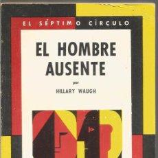 Libros de segunda mano: HILLARY WAUGH. EL HOMBRE AUSENTE. EL SEPTIMO CIRCULO Nº 212 EMECE EDITORES. Lote 103916715
