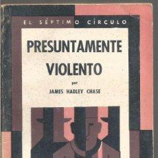 Libros de segunda mano: JAMES HADLEY CHASE. PRESUNTAMENTE VIOLENTO. EL SEPTIMO CIRCULO Nº EMECE EDITORES. Lote 103916927