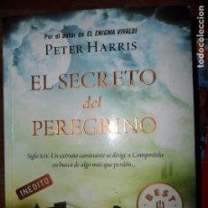Libros de segunda mano: EL SECRETO DEL PEREGRINO, PETER HARRIS, ED. DEBOLSILLO. Lote 103917511