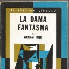 Libros de segunda mano: WILLIAM IRISH. LA DAMA FANTASMA. EL SEPTIMO CIRCULO Nº 251 EMECE EDITORES. Lote 103920011