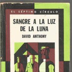Libros de segunda mano: DAVID ANTHONY. SANGRE A LA LUZ DE LA LUNA. EL SEPTIMO CIRCULO Nº 266 EMECE EDITORES. Lote 103920175