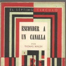 Libros de segunda mano: THOMAS WALSH. ESCONDER A UN CANALLA. EL SEPTIMO CIRCULO Nº 190 EMECE EDITORES. Lote 103920567