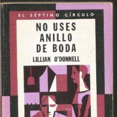 Libros de segunda mano: LILLIAN O´DONNELL. NO USES ANILLO DE BODA. EL SEPTIMO CIRCULO Nº 269 EMECE EDITORES. Lote 103921207