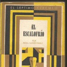 Libros de segunda mano: ROSS MACDONALD. EL ESCALOFRIO. EL SEPTIMO CIRCULO Nº 188 EMECE EDITORES. Lote 103922195