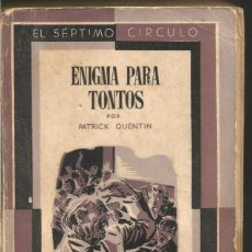 Libros de segunda mano: PATRICK QUENTIN. ENIGMA PARA TONTOS. EL SEPTIMO CIRCULO EDHASA. Lote 103934511