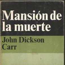 Libros de segunda mano: JOHN DICKSON CARR. MANSION DE LA MUERTE. ALIANZA EMECE EL SEPTIMO CIRCULO. Lote 103953907