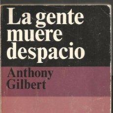Libros de segunda mano: ANTHONY GILBERT. LA GENTE MUERE DESPACIO ALIANZA EMECE EL SEPTIMO CIRCULO. Lote 103955783