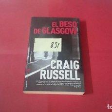 Libros de segunda mano: EL BESO DE GLASGOW CRAIG RUSSELL 851. Lote 104007059