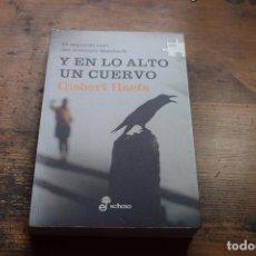 Libros de segunda mano: Y EN LO ALTO UN CUERVO, GISBERT HAEFS, EDHASA, 2011. Lote 104024023
