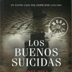 Libros de segunda mano: TONI HILL-LOS BUENOS SUICIDAS.DEBOLSILLO,910/3.RANDOM HOUSE MONDADORI.2012.. Lote 104039655