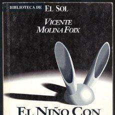 Libros de segunda mano: EL NIÑO CON OREJAS (VICENTE MOLINA FOIX) / BIBLIOTECA DE EL SOL, 136 – CECISA, 1991. Lote 104105871