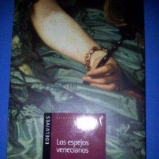 Libros de segunda mano: LOS ESPEJOS VENECIANOS. JOAN MANUEL GISBERT. EDELVIVES. 2003. Lote 104133323