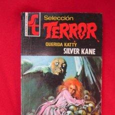 Libros de segunda mano: SELECCIÓN TERROR Nº 9 QUERIDA KATTY SILVER KANE BOLSILIBROS BRUGUERA 1973 TEBENI MBE. Lote 104169023