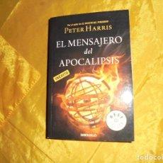 Libros de segunda mano: EL MENSAJERO DEL APOCALIPSIS. PETER HARRIS. DEBOLSILLO, 1ª EDICION 2012. Lote 104196255