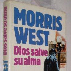 Libros de segunda mano: DIOS SALVE SU ALMA - MORRIS WEST *. Lote 104199371