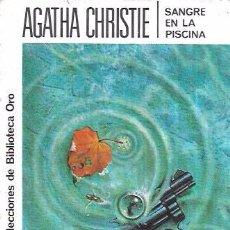 Libros de segunda mano: SANGRE EN LA PISCINA. AGATHA CHRISTIE. SELECCIONES DE BIBLIOTECA ORO. EDICIONES MOLINO, 1987.. Lote 104252083