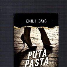 Libros de segunda mano: EMILI BAYO - LA PUTA PASTA - RBA EDITORIAL 2015. Lote 104300215