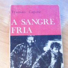 Libros de segunda mano: A SANGRE FRÍA, DE TRUMAN CAPOTE- EDITORIAL NOGUER. Lote 104583127