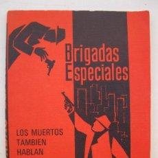 Libros de segunda mano: BRIGADAS ESPECIALES - LOS MUERTOS TAMBIÉN HABLAN - GLEEN MALLORY - EDICIONES RODEGAR - AÑO 1967.. Lote 104617883