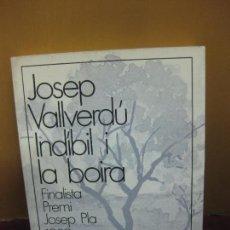 Libros de segunda mano: JOSEP VALLVERDU. INDIBIL I LA BOIRA. FINALISTA PREMI JOSEP PLA 1982. ED. DESTINO 1ª ED. ABRIL 1983.. Lote 104690827