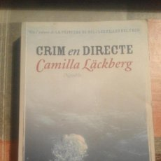Libros de segunda mano: CRIM EN DIRECTE - CAMILLA LÄCKBERG - EN CATALÀ. Lote 104891631