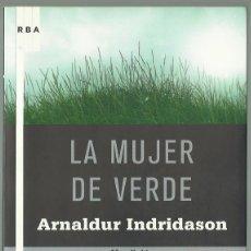 Libros de segunda mano: ARNALDUR INDRIDASON : LA MUJER DE VERDE. (TRADUCCIÓN DE ENRIQUE BERNÁRDEZ. RBA EDICIONES, 2009). Lote 287922988