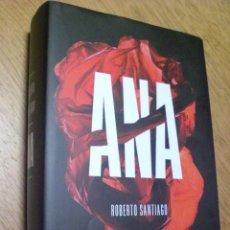 Libros de segunda mano: NOVELA ANA DE ROBERTO SANTIAGO. Lote 105021843