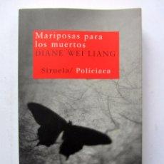 Libros de segunda mano: MARIPOSAS PARA LOS MUERTOS DIANE WEI LIANG ED. SIRUELA. Lote 105455591