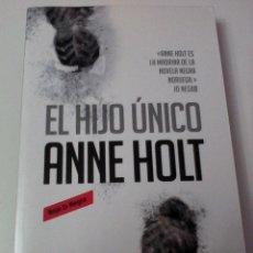 Livres d'occasion: ANNE HOLT. EL HIJO ÚNICO.. Lote 190486213