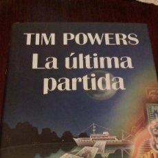 Libros de segunda mano: LA ÚLTIMA PARTIDA. TIM POWERS. Lote 105784051