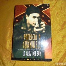 Libros de segunda mano: LA CRUZ DEL SUR. PATRICIA D. CORNWELL. EDICIONES B, 1ª EDICION 2000. Lote 106004011