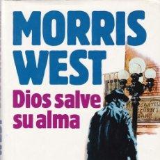 Libros de segunda mano: DIOS SALVE SU ALMA - MORRIS WEST - CÍRCULO DE LECTORES 1987. Lote 106066363