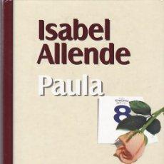 Libros de segunda mano: PAULA - ISABEL ALLENDE - P&J 1999. Lote 106070663