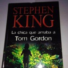 Libros de segunda mano: LA CHICA QUE AMABA A TOM GORDON. STEPHEN KING ( RBA ). Lote 107078607