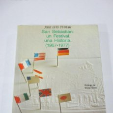 Libros de segunda mano: J.L. TUDURI, SAN SEBASTIAN: UN FESTIVAL, UNA HISTORIA (1967-1977). PROLOGO DE VICTOR ERICE. Lote 107604291