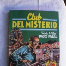 Libros de segunda mano: CLUB DEL MISTERIO Nº 40. PASO FATAL. Lote 109072315