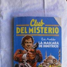 Libros de segunda mano: CLUB DEL MISTERIO Nº 33. LA MASCARA DE DIMITRIOS. Lote 109072547