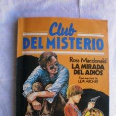 Libros de segunda mano: CLUB DEL MISTERIO Nº 59. LA MIRADA DEL ADIOS. Lote 109074507
