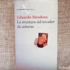 Libros de segunda mano: LA AVENTURA DEL TOCADOR DE SEÑORAS EDUARDO MENDOZA. Lote 109142487
