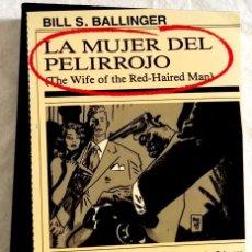 Libros de segunda mano: LA MUJER DEL PELIRROJO; BILL S. BALLINGER - PLAZA & JANES, PRIMERA EDICIÓN 1990. Lote 109356727