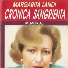 Libros de segunda mano: MARGARITA LANDI-CRÓNICA SANGRIENTA.MEMORIAS.35 AÑOS DE CRIMEN EN ESPAÑA.1990.. Lote 152126361
