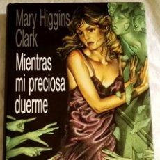 Libros de segunda mano: MIENTRAS MI PRECIOSA DUERME; MARY HIGGINS CLARK - CÍRCULO DE LECTORES 1991. Lote 109610735