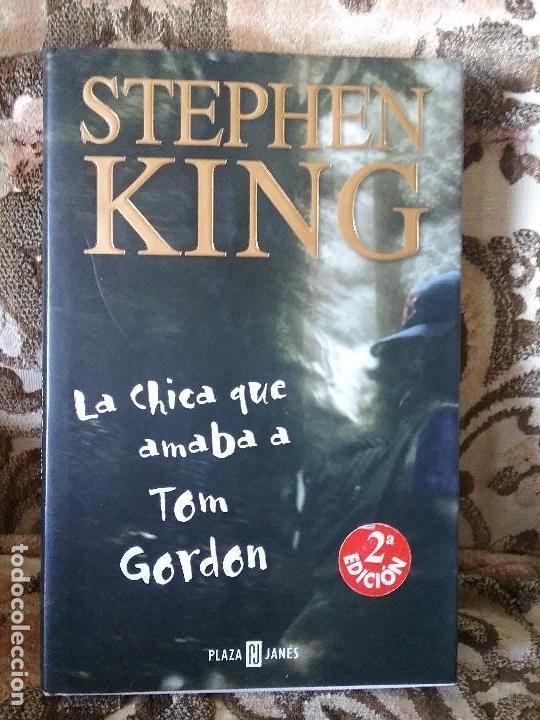 LA CHICA QUE AMABA A TOM GORDON, DE STEPHEN KING. PLAZA Y JANES, TAPA DURA. EXCELENTE ESTADO. (Libros de segunda mano (posteriores a 1936) - Literatura - Narrativa - Terror, Misterio y Policíaco)