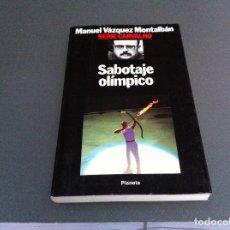 Libros de segunda mano: MANUEL VÁZQUEZ MONTALBÁN. SABOTAJE OLÍMPICO. ED. PLANETA, 1993. Lote 110678287