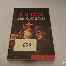 Libros de segunda mano: ALMA SANGRIENTA P.N. ELROD 638. Lote 110875987