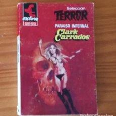 Libros de segunda mano: SELECCION TERROR EXTRA 3 PARAISO INFERNAL, CLARK CARRADOS. BOLSILIBROS BRUGUERA . Lote 111351783