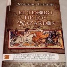 Libros de segunda mano: EL TESORO DE LOS NAZAREOS; JERÓNIMO TRISTANTE - ROCA EDITORIAL, PRIMERA EDICIÓN 2008. Lote 111555159