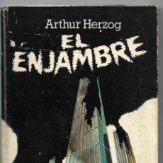 Libros de segunda mano: EL ENJAMBRE - ARTHUR HERZOG - BRUGUERA - EDICIÓN ESPECIAL 1979 - TAPA DURA. Lote 111579455